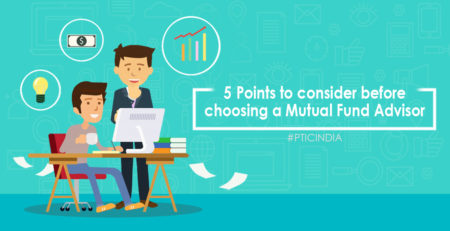 5 points to consider before choosing a Mutual Fund Advisor