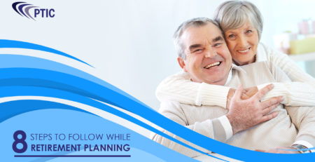 8 STEPS TO FOLLOW WHILE RETIREMENT PLANNING